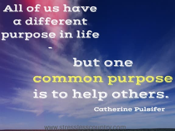 one common purpose - helping others