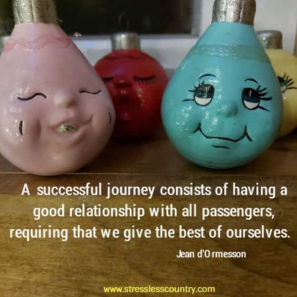 A successful journey consists of having a good relationship with all passengers, requiring that we give the best of ourselves.