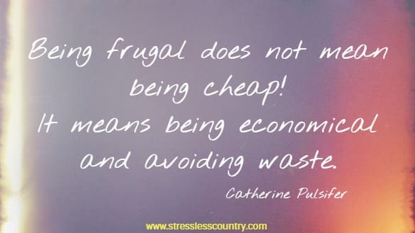 being frugal does not mean being cheap