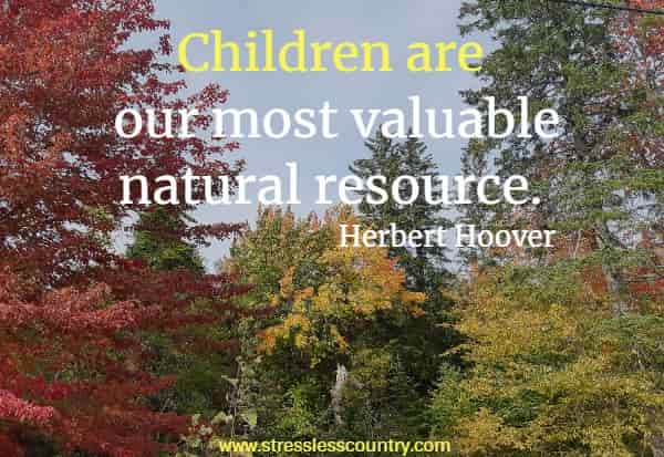 children are our most valuable natural resource