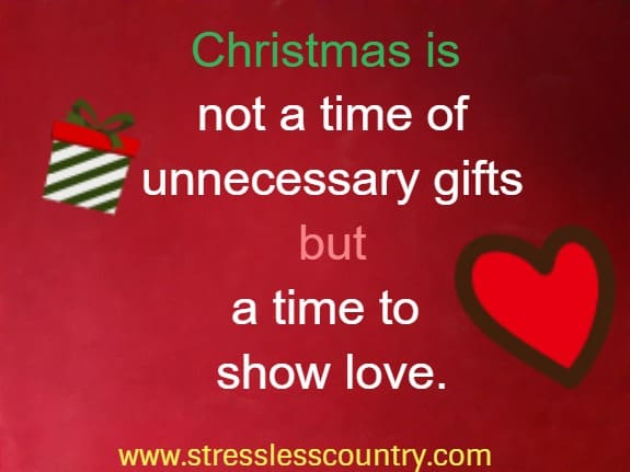 An Uplifting Message - Christmas is not a time of unnecessary gifts but a time to show love.