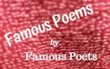 famous poems by famous poets