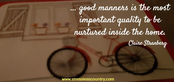 good manners is the most important quality ...