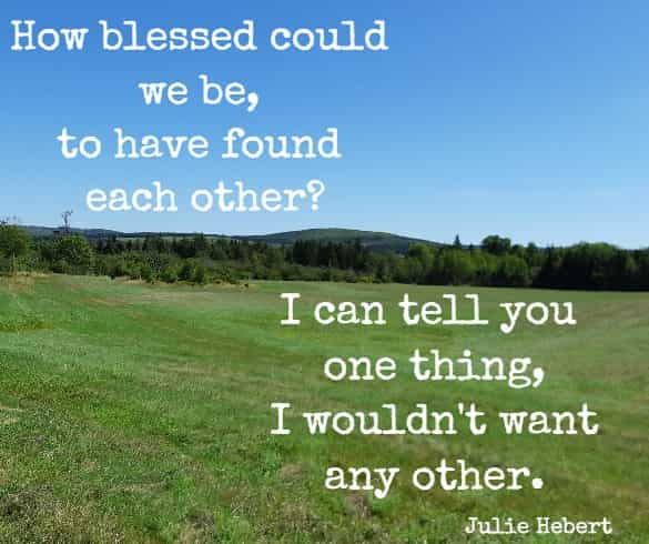 How blessed could we be, to have found each other...