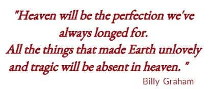 Heaven will be the perfection we've always longed for. 