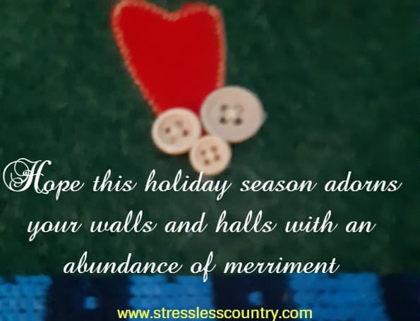 Merry Messages of Hope - Hope this holiday season adorns your walls and halls with an abundance of merriment!