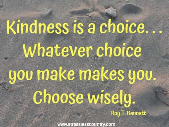 kindenss is a choice ...