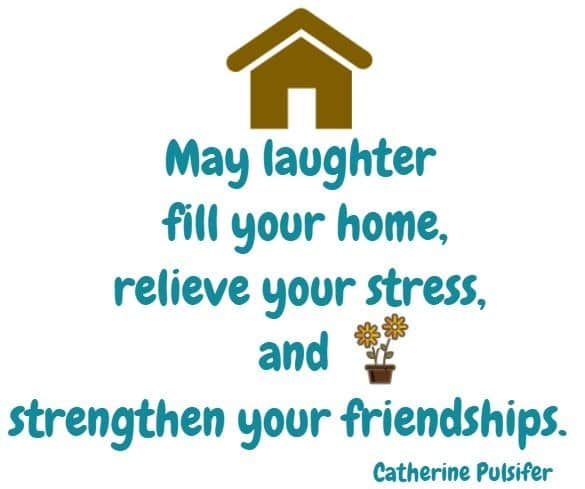 May laughter fill your home...