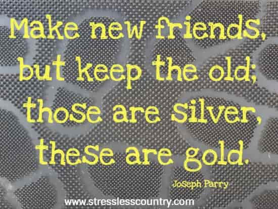 meaningful new friends, old friends quotes