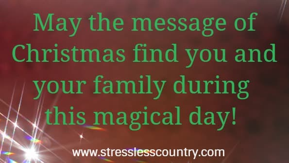 Christmas Messages for Family - May the message of Christmas find you and your family during this magical day!