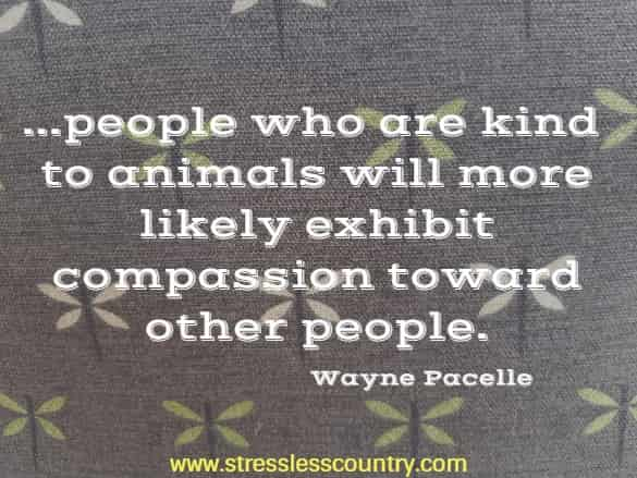 people who are kind to animals...