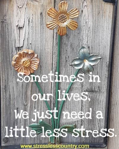 encouraging poem to remind us to have less stress