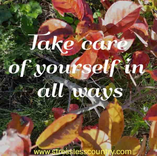 take care of yourself...