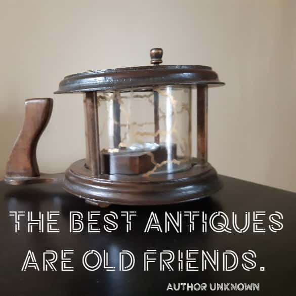 The best antiques are old friends.