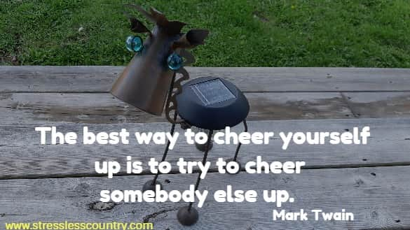 the best way to cheer yourself up is ....