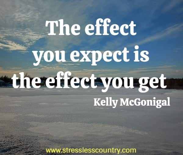 The effect you expect is the effect you get