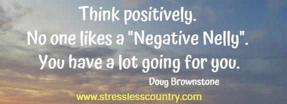 Positive Quotes to remind you to - Think positively.