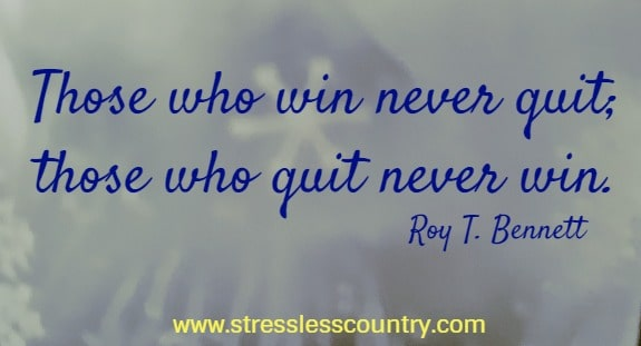 those who win never quit...