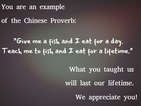 you are an example of the Chinese Proverb ....