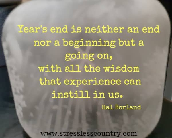 year's end is neither an end nor a beginning but a ...