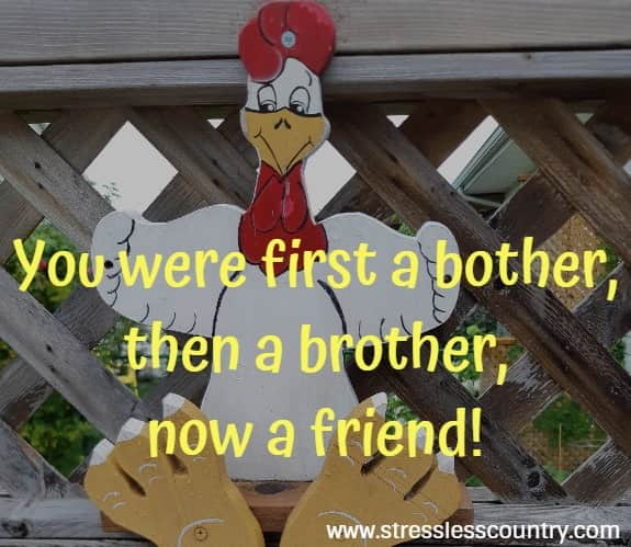 You were first a bother,