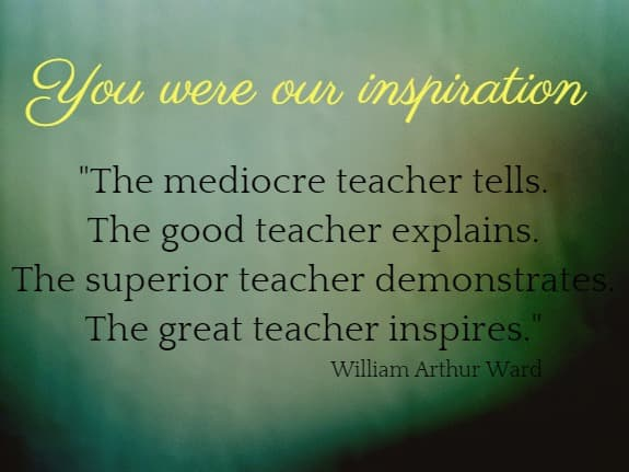 You were our inspiration....